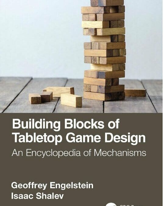 Book review: Building Blocks of Tabletop Game Design: An Encyclopedia of Mechanisms