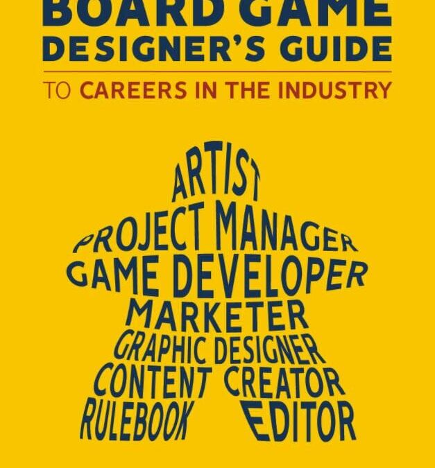 Review: The Board Game Designer's Guide to Careers in the Industry – Joe Slack